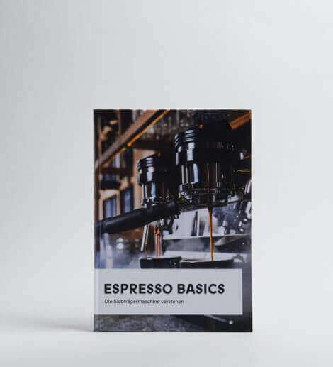 Espresso Basics – Die Siebträgermaschine verstehen